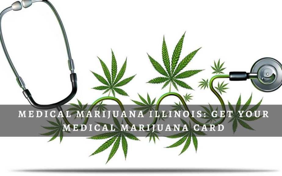 Medical Marijuana Illinois: Get Your Medical Marijuana Card